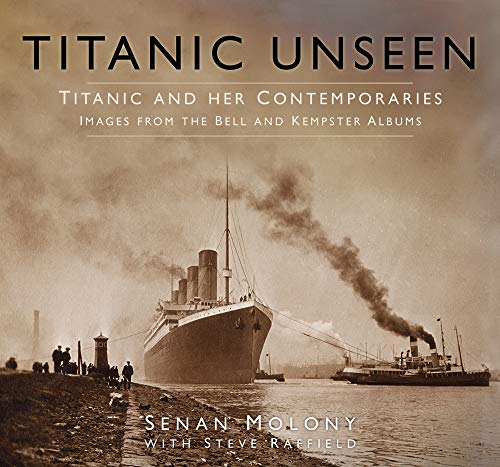 9780750967174: Titanic Unseen: Images from the Bell and Kempster Albums