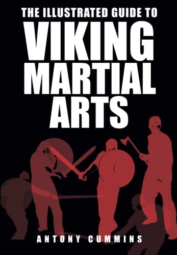 9780750967457: The Illustrated Guide to Viking Martial Arts