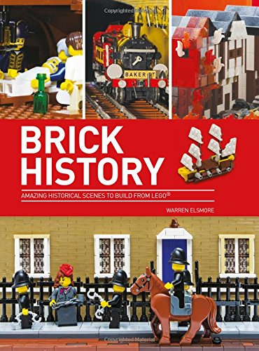 9780750967570: Brick History: Amazing Historical Scenes to Build from LEGO