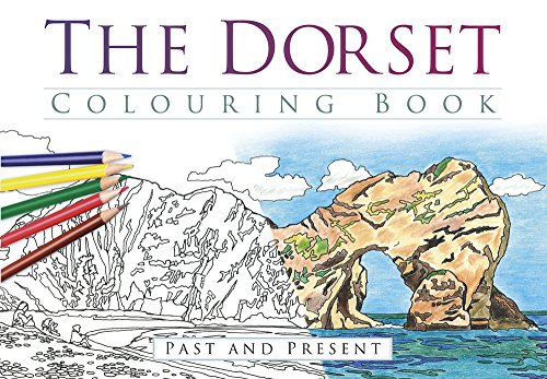 The Dorset Colouring Book: Past and Present: The History Press