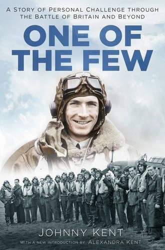 9780750968201: One of the Few: A Story of Personal Challenge Through the Battle of Britain and Beyond