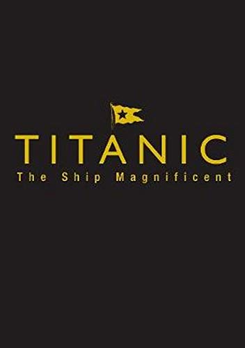 9780750968331: Titanic the Ship Magnificent: Volumes One and Two