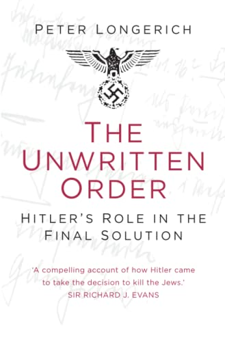 9780750968492: The Unwritten Order: Hitler's Role in the Final Solution