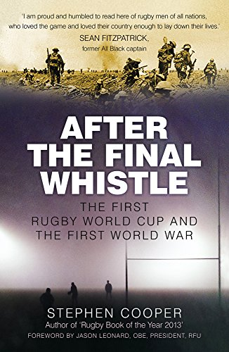9780750969994: After the Final Whistle: The First Rugby World Cup and the First World War