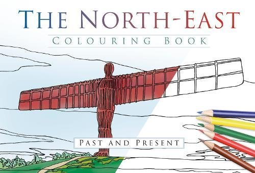9780750970372: The North East Colouring Book: Past & Present