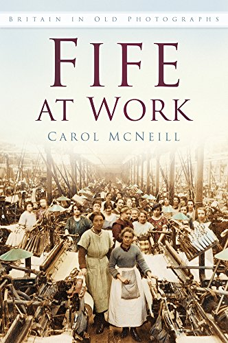 Fife at Work (Britain in Old Photographs): Carol McNeill