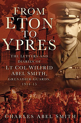 From Eton To Ypres: The Letters and: Charles A. Smith