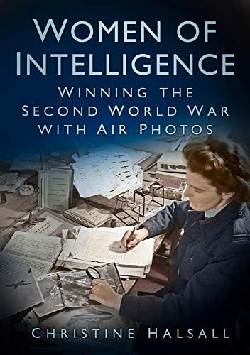 9780750982450: Women of Intelligence: Winning the Second World War with Air Photos