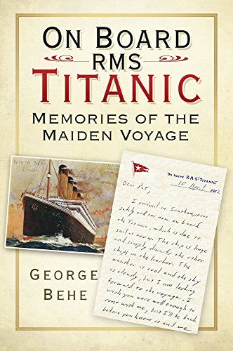 9780750982689: On Board RMS Titanic: Memories of the Maiden Voyage