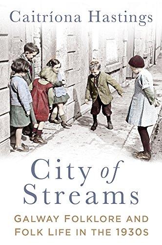 City of Streams: Galway Folklore and Folk: Caitríona Hastings