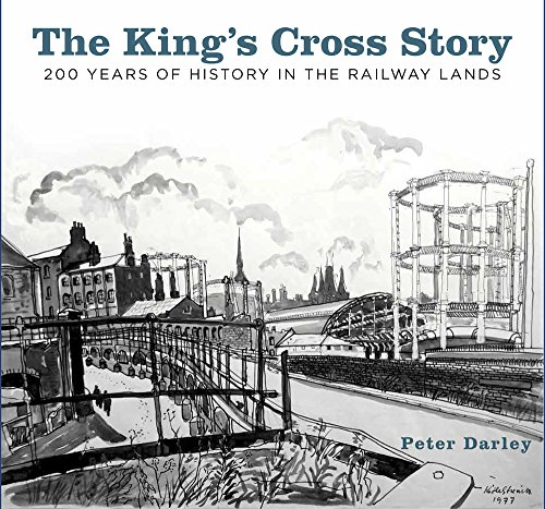 9780750985796: The King's Cross Story: 200 Years of History in the Railway Lands