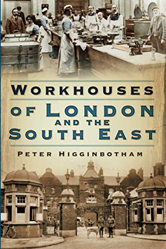9780750987776: Workhouses of London & South East