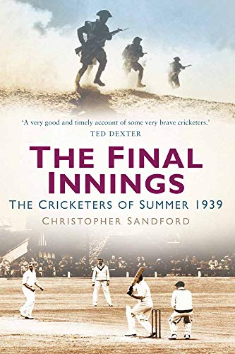 9780750988131: The Final Innings: The Cricketers of Summer 1939