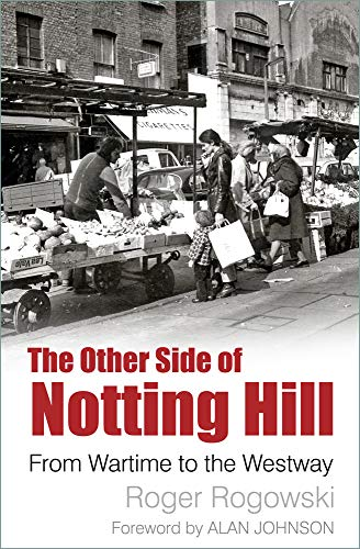9780750989060: The Other Side of Notting Hill: From Wartime to the Westway