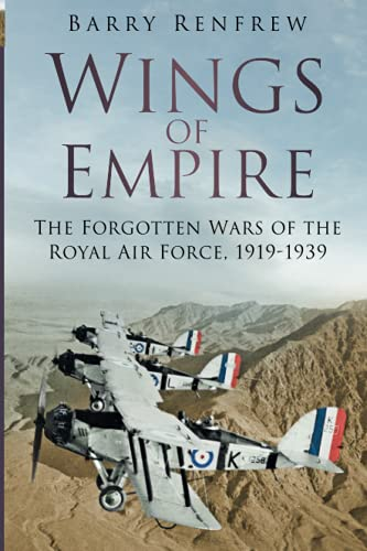 9780750989381: Wings of Empire: The Forgotten Wars of the Royal Air Force, 1919-1939