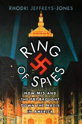 9780750994705: Ring of Spies: How MI5 and the FBI Brought Down the Nazis in America