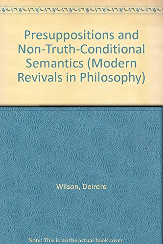 9780751200218: Presuppositions and Non-truth Conditional Semantics (Modern Revivals in Philosophy)
