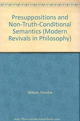 9780751200218: Presuppositions and Non-Truth-Conditional Semantics (Modern Revivals in Philosophy)