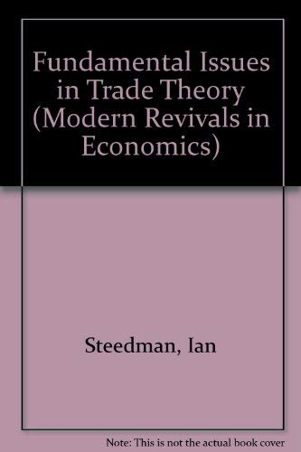 9780751200287: Fundamental Issues in Trade Theory (Modern Revivals in Economics)