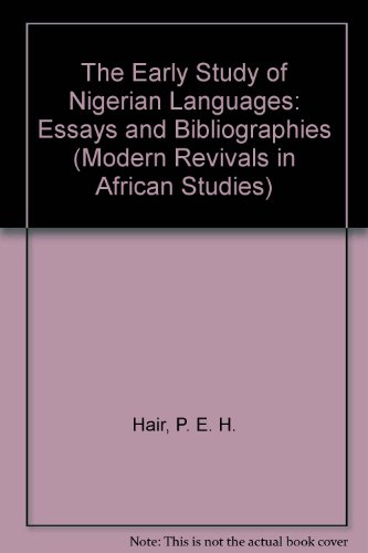 9780751201055: The Early Study of Nigerian Languages: Essays and Bibliographies (Modern Revivals in African Studies)