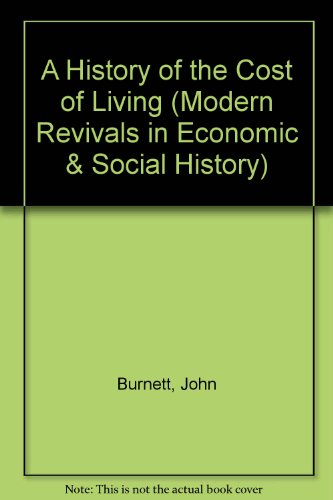 9780751201611: A History of the Cost of Living (Modern Revivals in Economic & Social History)