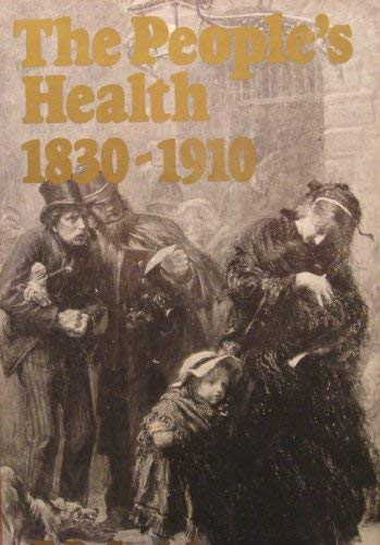 9780751201857: The People's Health 1830-1910 (Modern Revivals in History)