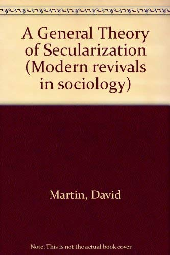 9780751201949: A General Theory of Secularization