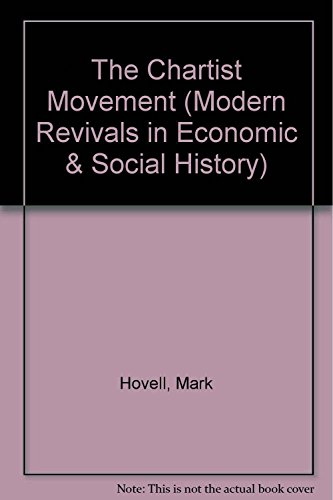 9780751202410: The Chartist Movement (Modern Revivals in Economic & Social History S.)
