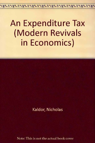 9780751202496: An Expenditure Tax (Modern Revivals in Economics)