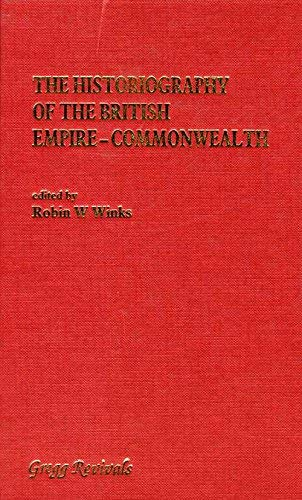 9780751202557: The Historiography of the British Empire-Commonwealth: Trends, Interpretations and Resources (Modern Revivals in African Studies)