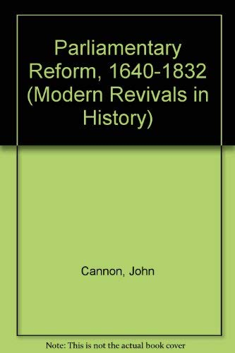 9780751202717: Parliamentary Reform, 1640-1832 (Modern Revivals in History S.)