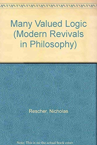 9780751202748: Many Valued Logic (Modern Revivals in Philosophy)