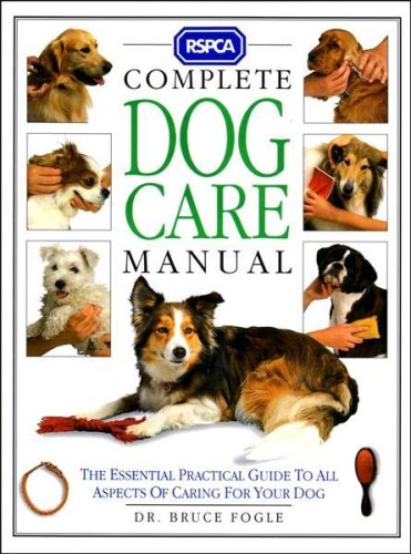 RSPCA Complete Dog Care Manual (0751300195) by Fogle, Bruce