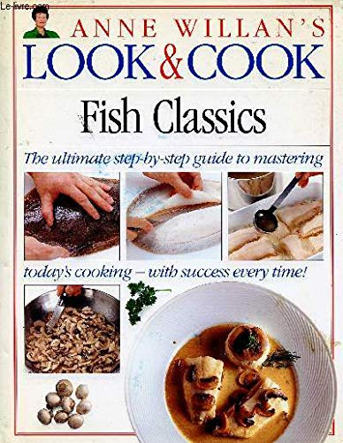 Fish Classics (Anne Willan's Look & Cook) (0751300292) by Anne Willan