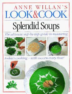 Look And Cook:13 Splendid Soups (Anne Willan's Look & Cook) - Willan, Anne