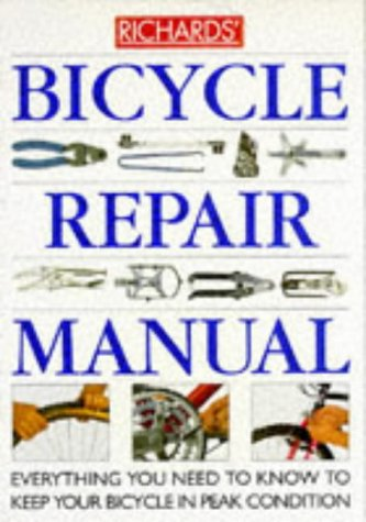 9780751300871: Richards' Bicycle Repair Manual: Everything You Need to Know to Keep Your Bicycle in Peak Condition