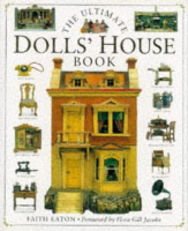 9780751301120: The Ultimate Dolls' House Book