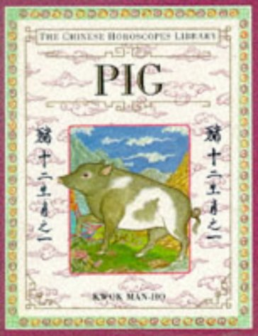 9780751301274: The Chinese Horoscopes Library: Pig