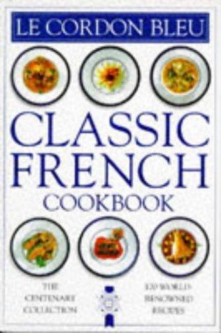 9780751301427: Cordon Bleu Classic French Cookbook (Classic cookbook)