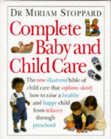 9780751301595: Complete Baby and Child Care (Complete Book)