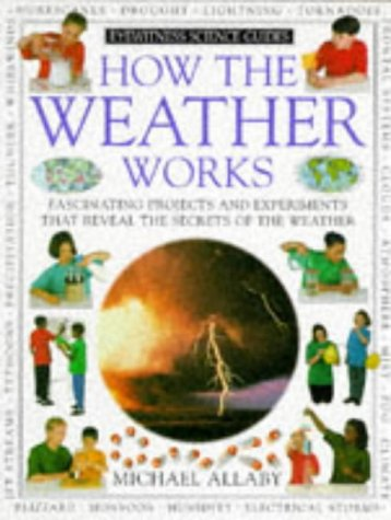 9780751301670: How the Weather Works (Eyewitness Science Guides)