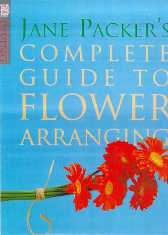 9780751301694: Jane Packer's Complete Guide to Flower Arranging