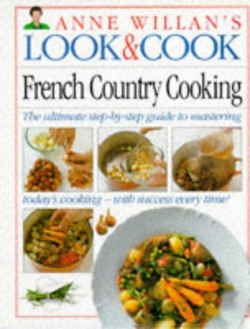 9780751301717: French Country Cookery (Anne Willan's Look & Cook S.)