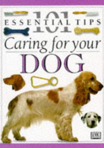 9780751301816: Caring for Your Dog (DK 101 Essential Tips)