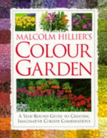 9780751302011: MALCOLM HILLIER'S COLOUR GARDEN