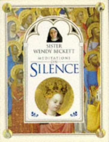 Silence (Meditations on) (9780751302370) by Wendy Beckett