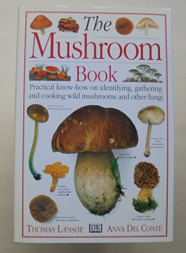 The Mushroom Book: Laessoe, Thomas; Conte, Anna Del