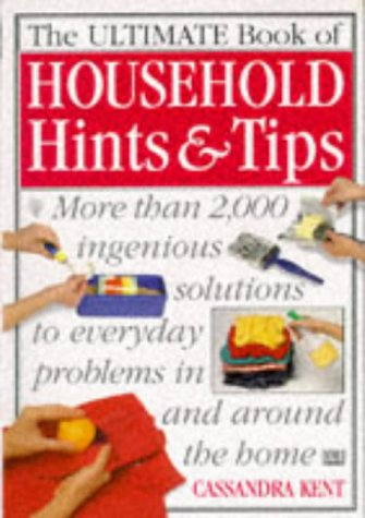 9780751302653: The Ultimate Book Of Household Hints & Tips: More Than 2000 Hits, Tips and Solutions to Everyday Problems in and Around the Home