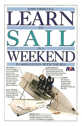 9780751302813: Learn to Sail in a Weekend (Learn in a Weekend)