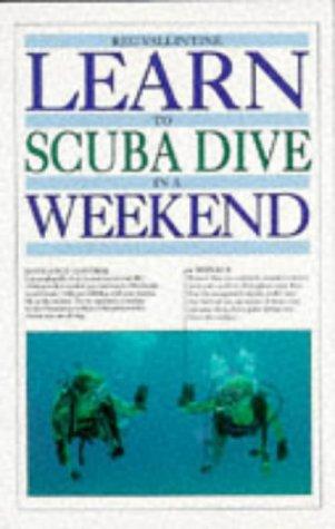 9780751302875: Learn to Scuba Dive in a Weekend (Learn in a weekend)